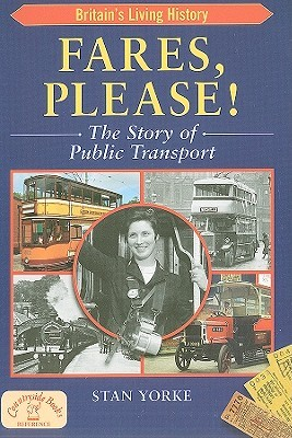 Fares, Please!: The Story of Public Transport  by  Stan Yorke