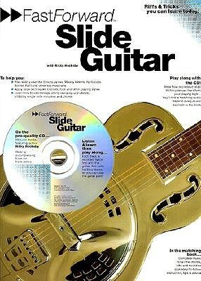 Fast Forward - Slide Guitar: Riffs and Tricks You Can Learn Today! [With CD]  by  Rikky Rooksby