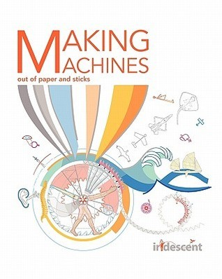 Making Machines Out of Paper and Sticks Matthew Loth