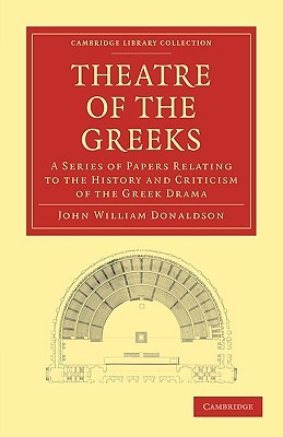 Theatre of the Greeks  by  John William Donaldson