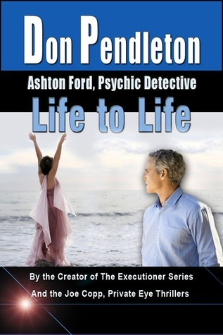Life to Life (Ashton Ford, #4)  by  Don Pendleton
