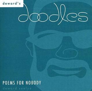 Dewards Doodles: Poems for Nobody Deward Seelye