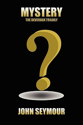 Mystery: The Deveraux Trilogy  by  John Seymour
