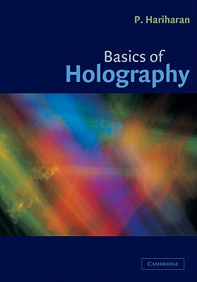 Optical Holography: Principles, Techniques and Applications  by  P. Hariharan