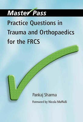 Practice Questions In Trauma And Orthopaedics For The Frcs Pankaj Sharma