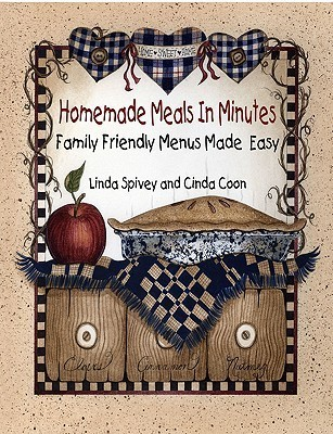 Homemade Meals in Minutes: Family-Friendly Menus Made Easy Linda Spivey