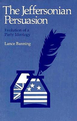 Liberty and Order: The First American Party Struggle  by  Lance Banning
