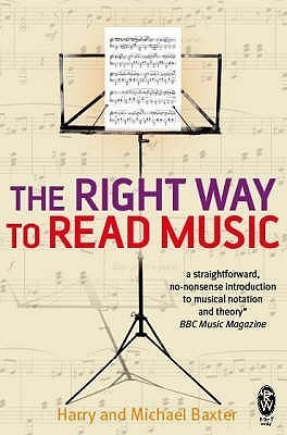 The Right Way To Read Music Harry Baxter