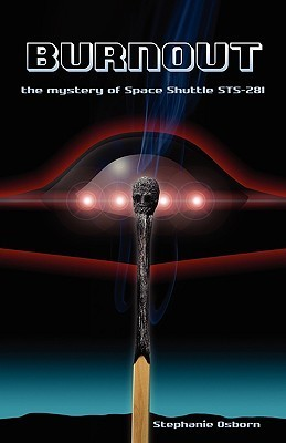 Burnout: The Mystery of Space Shuttle STS-281 Stephanie Osborn