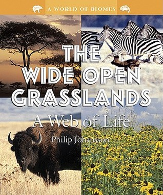 The Wide Open Grasslands: A Web of Life  by  Philip Johansson