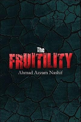 The Fruitility Ahmad Azzam Nashif