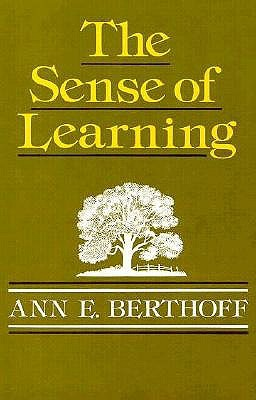 The Sense of Learning  by  Ann E. Berthoff