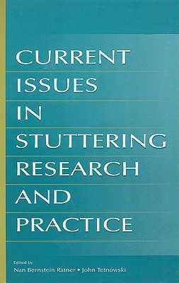 Current Issues in Stuttering Research and Practice Nan Bernstein Ratner