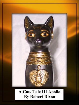 A Cats Tale III Apollo  by  Robert   Dixon