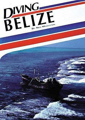 Diving Belize Ned Middleton