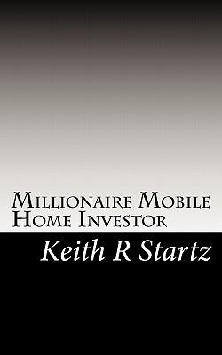 Millionaire Mobile Home Investor Keith R Startz