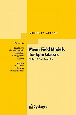 Mean Field Models for Spin Glasses, Volume I: Basic Examples  by  Michel Talagrand