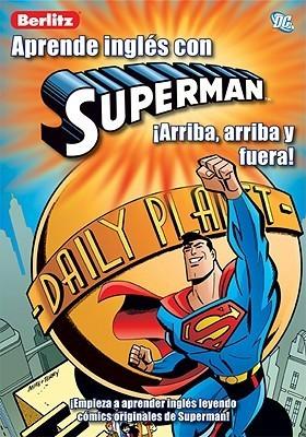 Aprende Ingles Con Superman: Arriba, Arriba y Fuera!  by  Mark Millar