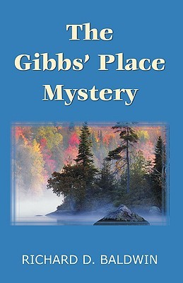 The Gibbs Place Mystery  by  Richard D. Baldwin