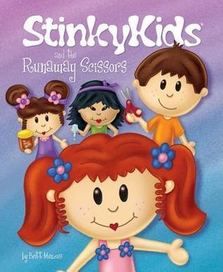 StinkyKids and the Runaway Scissors Britt Menzies