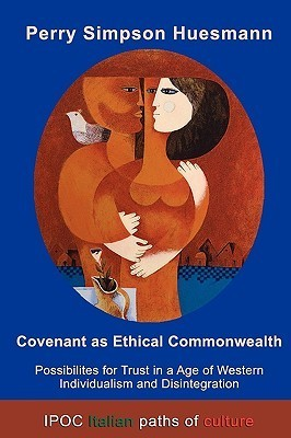 Covenant as Ethical Commonwealth Perry Simpson Huesmann