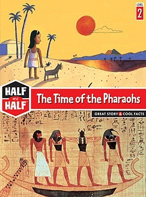 Half and Half-the Time of the Pharaohs  by  Alain Surget
