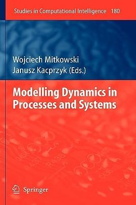 Modelling Dynamics In Processes And Systems Wojciech Mitkowski