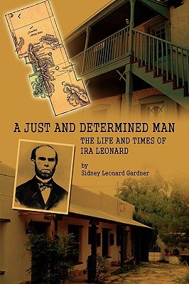 A Just and Determined Man: The Life and Times of IRA Leonard Sidney Gardner