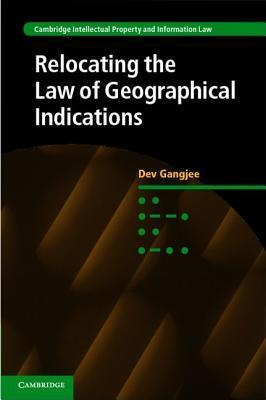 Relocating the Law of Geographical Indications Dev Gangjee
