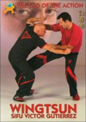 Wing Tsun: The Tao of the Action  by  Victor Gutierrez
