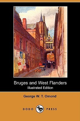 Bruges and West Flanders (Illustrated Edition) George William Thomson Omond