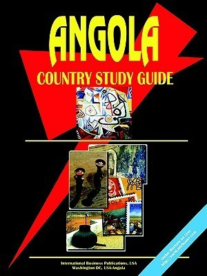 Angola Country Study Guide  by  USA International Business Publications