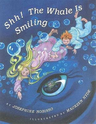 Shh! The Whale Is Smiling Josephine Nobisso