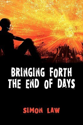 Bringing Forth the End of Days Simon Law