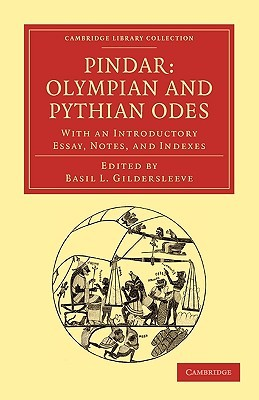Pindar: Olympian and Pythian Odes: With an Introductory Essay, Notes, and Indexes  by  Pindar
