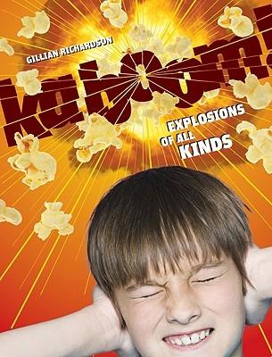Kaboom!: Explosions of All Kinds Gillian Richardson