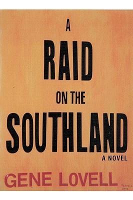 A Raid on the Southland Gene Lovell