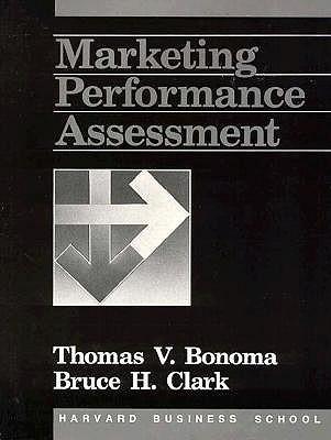 Marketing Performance Assessment  by  Thomas V. Bonoma