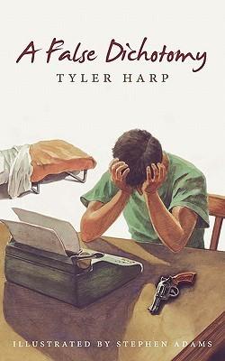 A False Dichotomy  by  Tyler Harp