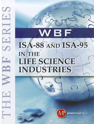 ISA-88 and ISA-95 in the Life Science Industries  by  WBF