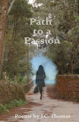 Path to a Passion  by  J.C. Thomas