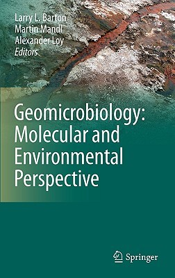 Geomicrobiology: Molecular and Environmental Perspective  by  Larry L. Barton
