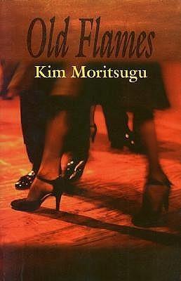 Old Flames Kim Moritsugu