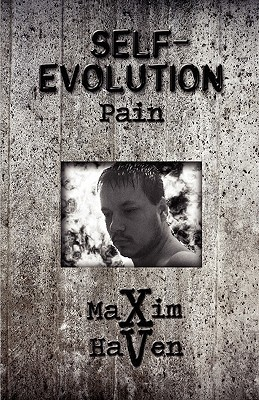 Self-Evolution: Pain  by  Maxim Haven