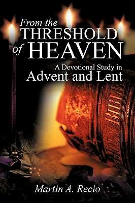 From the Threshold of Heaven  by  Martin A. Recio