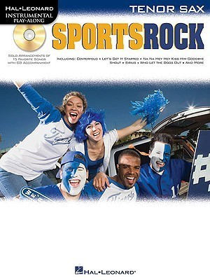 Sports Rock: Tenor Sax [With CD (Audio)]  by  Hal Leonard Publishing Company