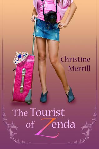 The Tourist of Zenda Christine Merrill