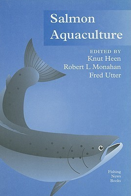 Salmon Aquaculture  by  Knut Heen