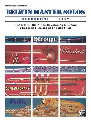 Belwin Master Solos (Alto Saxophone), Vol 1: Easy Piano Acc.  by  Keith Snell