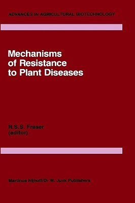Mechanics of Resistance to Plant Diseases R.S. Fraser